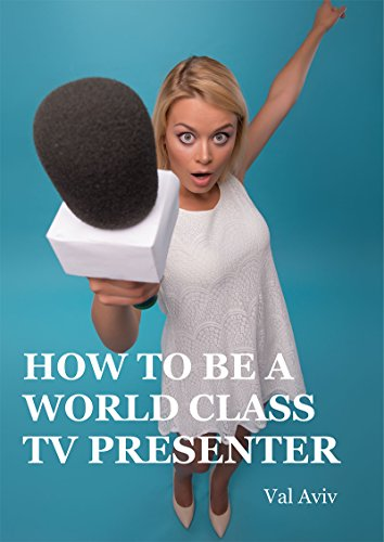 How to be a world class TV presenter