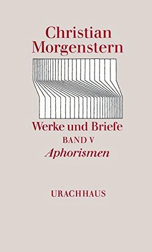 Werke und Briefe, 9 Bde., Bd.5, Aphorismen