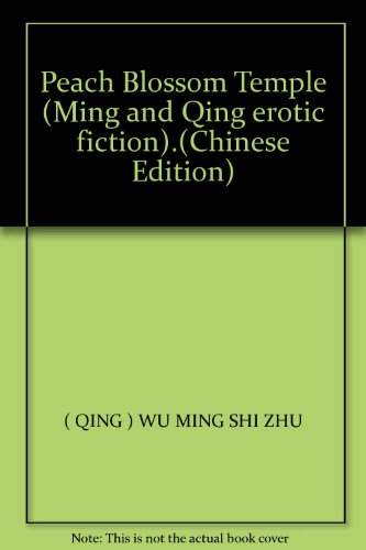 Peach Blossom Temple (Ming and Qing erotic fiction).(Chinese ()