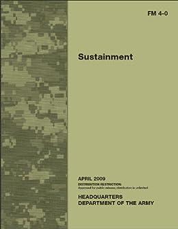 Amazon.com: Field Manual FM 4-0 Sustainment April 2009