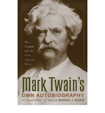 [(Mark Twain's Own Autobiography: The Chapters from the North American Review)] [Author: Mark Twain] published on (February, 2010) pdf
