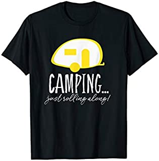 Birthday Gift Camping...Just Rolling Along Camping , Teardrop Camping Short and Long Sleeve Shirt/Hoodie