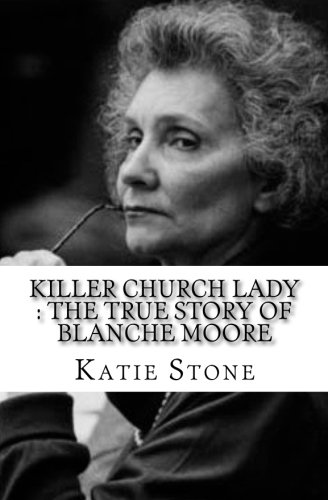 Killer Church Lady : The True Story of Blanche Moore