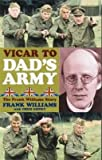 img - for { [ VICAR TO DAD'S ARMY: THE FRANK WILLIAMS STORY (REVISED) ] } Gidney, Chris ( AUTHOR ) Sep-30-2003 Paperback book / textbook / text book