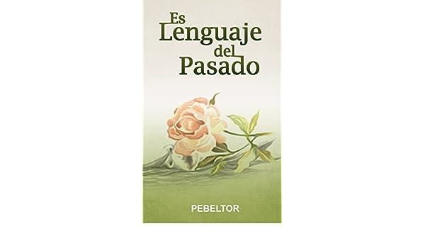 Amazon.com: Es lenguaje del pasado (Spanish Edition) eBook: Pedro ...
