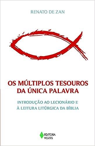 Renato De Zan.Multiplos Tesouros Da Onica Palavra Os Introducao Ao