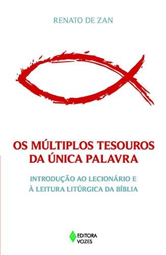 Múltiplos tesouros da única Palavra: Introdução ao lecionário e à leitura litúrgica da Bíblia