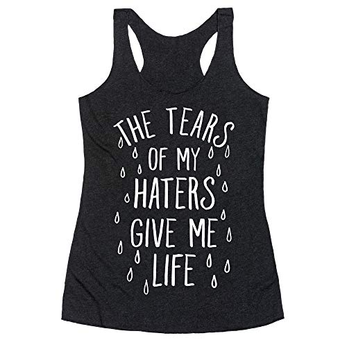 LookHUMAN The Tears My Haters Give Me Life