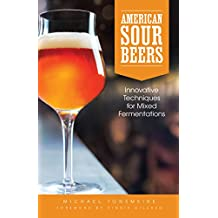American Sour Beer: Innovative Techniques for Mixed Fermentations