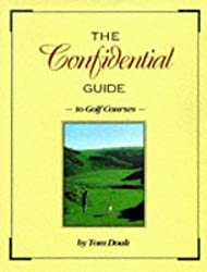 The Confidential Guide to Golf Courses by Tom Doak (1996-05-01)