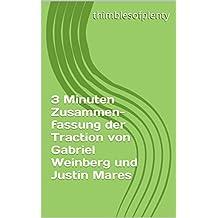 3 Minuten Zusammenfassung der Traction von Gabriel Weinberg und Justin Mares (thimblesofplenty 3 Minute Business Book Summary 1) (German Edition)