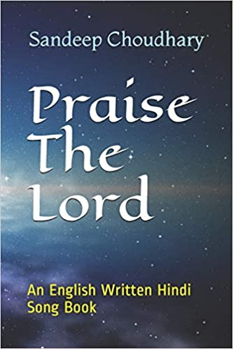 Amazon Com Praise The Lord An English Written Hindi Song Book 9781088503089 Choudhary Sandeep Abhimanyu Books The list is ranked in the order of. english written hindi song book