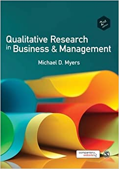 Qualitative Research in Business and Management by Michael David Myers (2013-04-05)