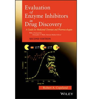 [(Evaluation of Enzyme Inhibitors in Drug Discovery: A Guide for Medicinal Chemists and Pharmacologists)] [Author: Robert A. Copeland] published on (April, 2013) pdf epub