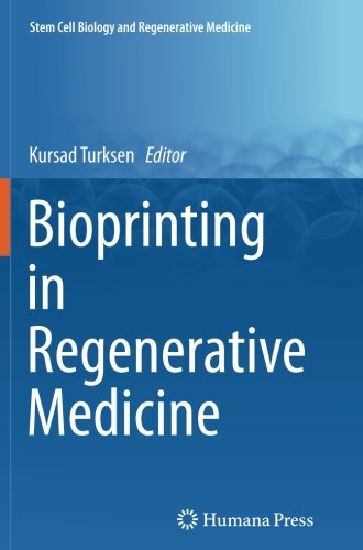 Bioprinting in Regenerative Medicine (Stem Cell Biology and Regenerative Medicine)