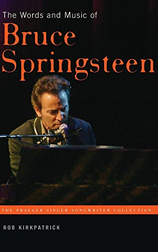 The Words and Music of Bruce Springsteen (The Praeger Singer-Songwriter Collection) (Collection Singer Songwriter)