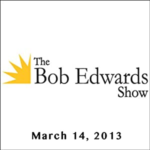 The Bob Edwards Show, Miriam Nisbet and Mahzarin R. Banaji, March 14, 2013 Radio/TV Program