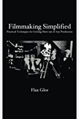 Filmmaking Simplified: Practical Techniques for Getting More out of Any Production Paperback