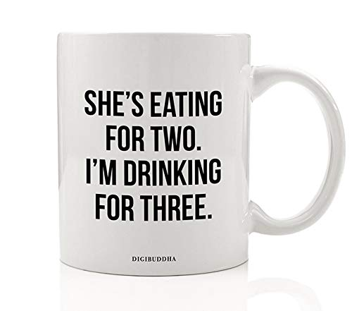 NERVOUS DADDY-TO-BE Funny Beverage Mug Gift to Future Parent Dad Father She Eats for Two I Drink for Three Male Humor Present for Friend Family Brother 11oz Ceramic Coffee Booze Cup Digibuddha DM0787