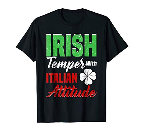 St Patricks Day T shirt Irish Temper Italian Attitude Funny (Irish Italian St Patricks Day T Shirts)