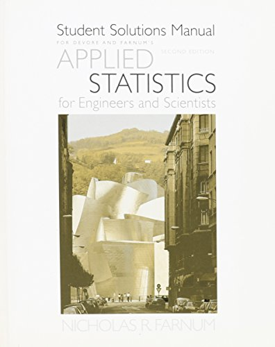 Student Solutions Manual for Devore/Farnum's Applied Statistics for Engineers and Scientists, 2nd (Applied Statistics For Engineers And Scientists Solutions)