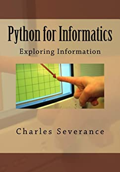 Python for Informatics: Exploring Information: Exploring Information (English Edition) por [Severance, Charles Russell]