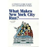 What Makes New York City Run? : A Citizen's Guide to How City Government Works, Kivelson, Adrienne, 0916130029