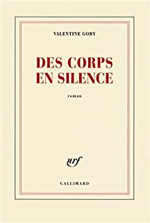 Des corps en silence  : roman, Goby, Valentine