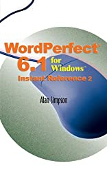 WordPerfect® 6.1 for Windows? Instant Reference
