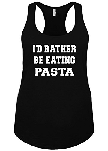 Top Pasta (Mighty Ambitious Ladies Funny Tank Top ID Rather Be Eating Pasta Medium)