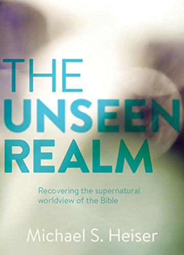 The Unseen Realm: Recovering the Supernatural Worldview of the Bible by [Heiser, Michael S.]