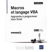 Macros et langage VBA - Apprendre à programmer sous Excel 4e édi