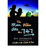 [ THE MAN WHO ATE THE 747 BY SHERWOOD, BEN](AUTHOR)PAPERBACK