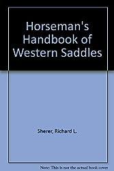 Horseman's Handbook of Western Saddles