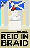 Reid in Braid