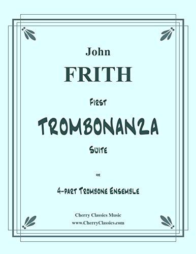 First TROMBONANZA Suite for 4-part Trombone Ensemble Quartet