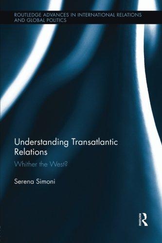 Understanding Transatlantic Relations (Routledge Advances in International Relations and Global Politics)