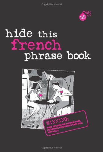 Hide This French Phrase Book (Hide This Phrase Book)