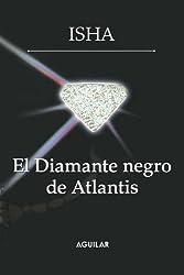 El Diamante negro de Atlantis (Spanish Edition)