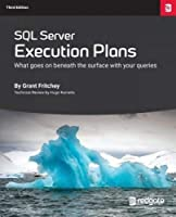 SQL Server Execution Plans: 3rd Edition Front Cover