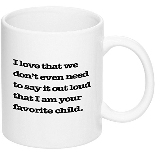 Mothers Day and Fathers Day Mug, I Love That We Dont Even Do