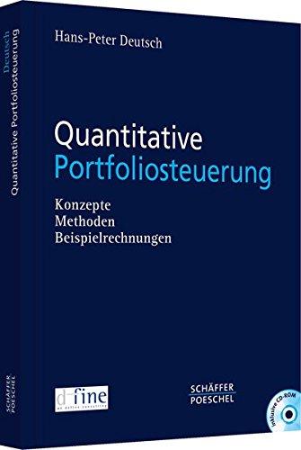 Quantitative Portfoliosteuerung: Konzepte, Methoden, Beispielrechnungen Gebundenes Buch – 4. August 2005 Hans-Peter Deutsch Schäffer-Poeschel 3791024027 Betriebswirtschaft