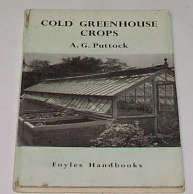Cold greenhouse crops (Foyle's Handbooks)