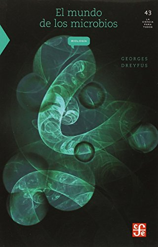 El mundo de los microbios (La Ciencia Para Todos) (Spanish Edition) [Dreyfus Cortes Georges] (Tapa Blanda)