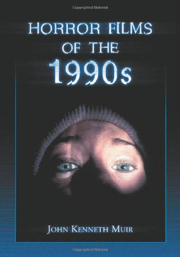 Horror Films of the 1990s (The 90s Movies Of)