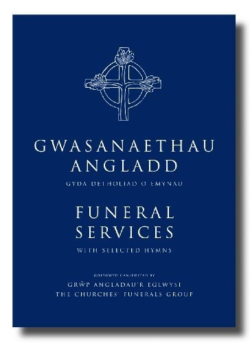 Read Online Funeral Services/Gwasanaethau Angladd: The New Authorised Liturgies in English and Welsh pdf epub