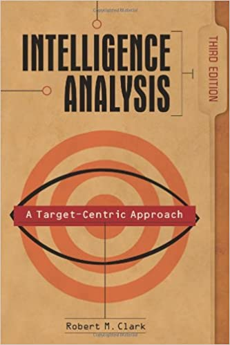 Intelligence analysis a target centric approach 3rd edition intelligence analysis a target centric approach 3rd edition robert m clark 9781604265439 amazon books fandeluxe Gallery