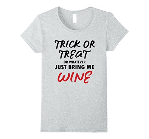 Wine Bottle And Glass Costume (Womens Trick or Treat or Whatever Just Bring Me Wine Funny Wine Tee Large Heather Grey)