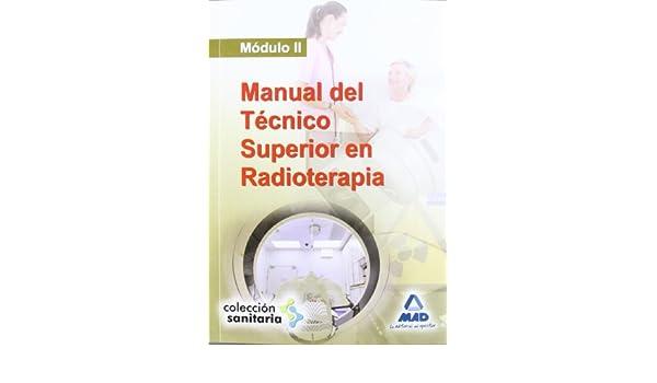 Ii - Manual Del Tecnico Superior En Radioterapia Sanitaria mad: Amazon.es: Aa.Vv.: Libros