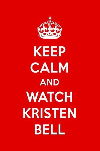 Keep Calm And Watch Kristen Bell: Kristen Bell Designer Notebook ()